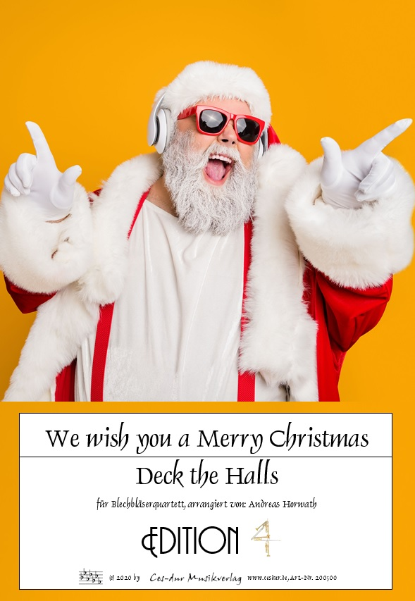 We wish you a Merry Christmas/Deck the Halls